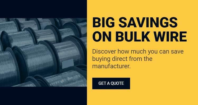 Big Savings on Bulk Wire